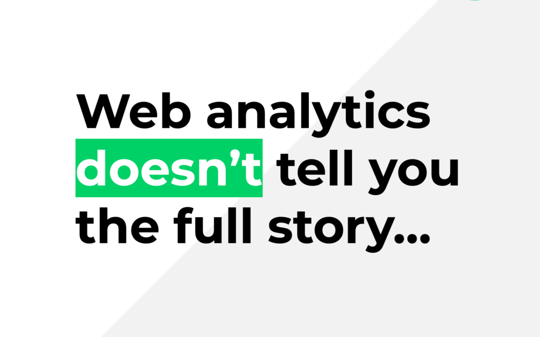 Web analytics doesn't tell you the full story